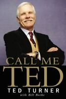 Call Me Ted by Ted Turner, Bill Burke
