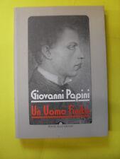 PAPINI - UN UOMO FINITO - ED.PONTE ALLE GRAZIE - 1994