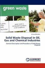 Solid Waste Disposal In Oil, Gas And Chemical Industries: General Description...