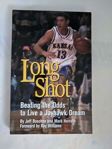 SIGNED&INSCRIBED-Long Shot Beating the Odds to Live a Jayhawk Dream by Jeff...LN