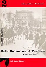 DALLA REDENZIONE AL FASCISMO (TRIESTE 1918-1922) - SILVESTRI CLAUDIO