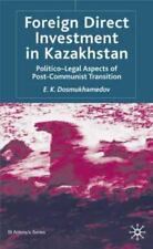 Foreign Direct Investment in Kazakhstan: Politico-Legal Aspects of Post-Communis