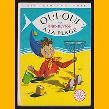 Bibliothèque Rose OUI-OUI À LA PLAGE Enid Blyton Jeanne Hives 1981