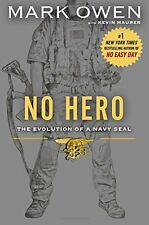 No Hero: The Evolution of a Navy SEAL by Mark Owen, Kevin Maurer