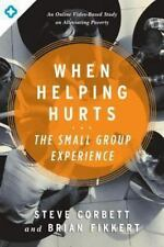When Helping Hurts: The Small Group Experience: An Online Video-Based Study on A