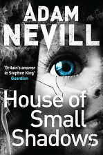 House of Small Shadows, Nevill, Adam, Very Good condition, Book
