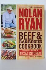 The Nolan Ryan Beef & Barbecue Cookbook Recipes from a Texas Kitchen Hardcover