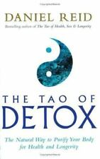 The Tao Of Detox: The Natural Way To Purify Your Body For Health And Longevity