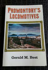 Promontory's Locomotives  Gerald M. Best 1980