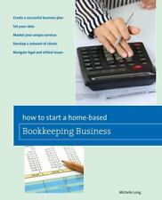Home-Based Business: How to Start a Home-Based Bookkeeping Business by Michelle
