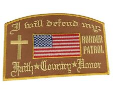 "Border Patrol I will defend My Faith Country Honor Embroidered 4 "" Iron On Patch"