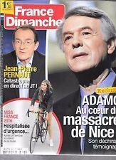 FRANCE DIMANCHE N° 3647--ADAMO ATTENTAT NICE/PERNAULT/MISS FRANCE 2016