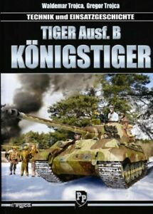 Tiger Ausf. B Konigstiger Technical and Operational History, Waldemar Trojca