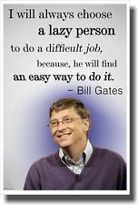 Lazy Person - Bill Gates - NEW Famous Person Funny Motivational POSTER