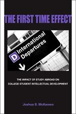 The First Time Effect: The Impact of Study Abroad on College Student Intellectua