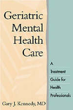 NEW Geriatric Mental Health Care: A Treatment Guide for Health Professionals