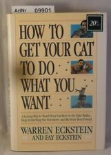 Eckstein, Warren: How to get your cat to do what you want - A Loving Way to Teac