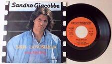 """SANDRO GIACOBBE / SARA' LA NOSTALGIA - UNA MATTINA - 7"""" (Italy 1982)"""