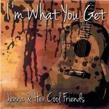 JENNA & HER COOL FRIENDS - I'm What You Get (CD 2014) Signed!