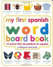 My First Spanish Word Board Book/Mi Primer Libro de Palabras en Espanol (My Firs