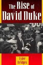 The Rise of David Duke by Tyler Bridges (1995, Paperback)