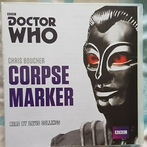 Doctor Who - Corpse Marker - Chris Boucher Audio CD Read By David Collings