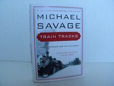 Train Tracks : Family Stories for the Holidays by Michael Savage (2012, Hardcove