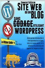 Comment Creer un Site Web Ou un Blog Avec Wordpress Sans Codage : Sur Votre...