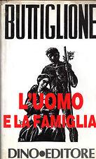 L'UOMO E LA FAMIGLIA, Rocco Buttiglione, 1 EDIZIONE, Editore Dino 1991 **E13