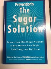 Prevention's the Sugar Solution: Balance Your Blood Sugar Naturally to Beat Dise