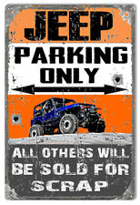 "Jeep Parking Only Metal Sign Others Sold For Scrap Aged Reproduction 12""x18"""