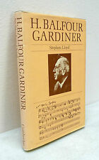 Lloyd,H.BALFOUR GARDINER,1984 Cambridge University Press[storia musica,biografia