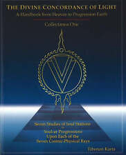 Divine Concordance of Light: A Handbook from Heaven to Progression Earth: Collec