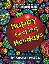 Happy F*cking Holidays Adult Coloring Book, 26Pgs Irreverent Christmas One-Sided