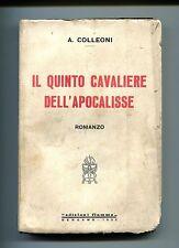 Angelo Colleoni # IL QUINTO CAVALIERE DELL'APOCALISSE # Edizioni Fiamma 1932