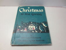 Christmas is For Giving by Bettina Peterson vintage 1960 hardcover for children