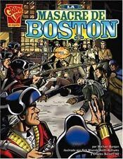 La masacre de Boston (Historia Grafica/Graphic History (Graphic-ExLibrary