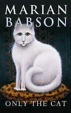 Only the Cat by Marian Babson (Hardback, 2007)