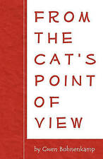 From the Cat's Point of View by Gwen Bohnenkamp - PB
