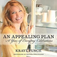 An Appealing Plan : A Year of Everyday Celebrations by Krayl Funch (2014,...