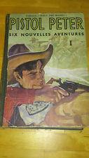 "Pistol Peter : Collection""haut les mains !"" N°1 - (Ed. Colbert, 1948)"