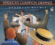 America's Champion Swimmer: Gertrude Ederle: By Adler, David A.