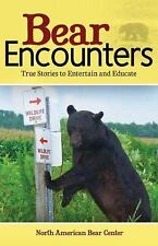 Bear Encounters: True Stories to Entertain and Educate,