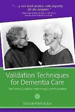 Validation Techniques for Dementia Care by Vicki De Klerk-Rubin RN  MBA  MSW