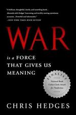 War Is a Force That Gives Us Meaning by Chris Hedges (2014, Paperback)
