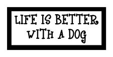 Life Is Better With A Dog Funny Dog Pet Magnet for Fridge or Car New!