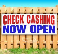 Check Cashing Now Open Advertising Vinyl Banner Flag Sign Many Sizes