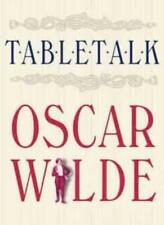 Table Talk,Oscar Wilde, Thomas Wright, Peter Ackroyd