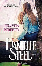 Una vita perfetta - Danielle Steel - Mondolibro - Ancora imballato!