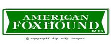 American Foxhound Dog Aluminum Street Sign Free shipping